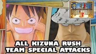 One Piece Pirate Warriors 3 All Kizuna Rush Team Special Attacks [Support + Playable] |  ワンピース 海賊無双3