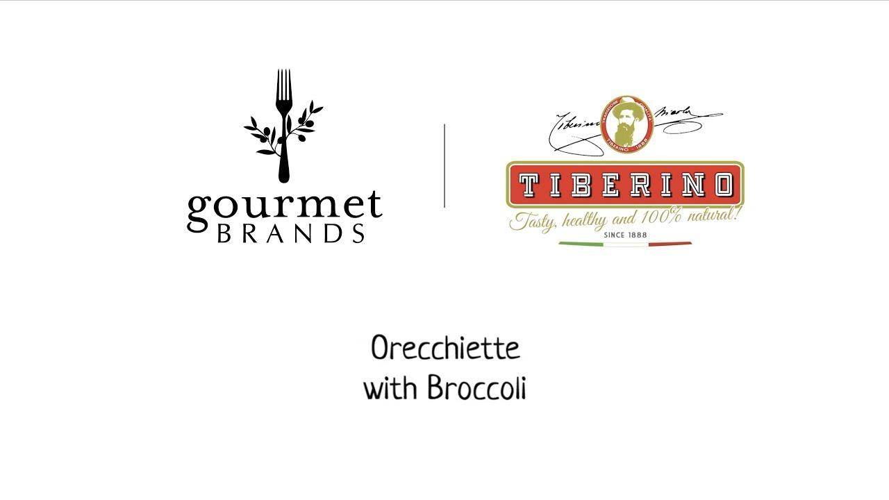 Tiberino 'Orecchiette with Broccoli' Video Recipe - Gourmet Brands