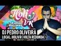 Dj Pedro Oliveira @ HoliVR Volta Redonda