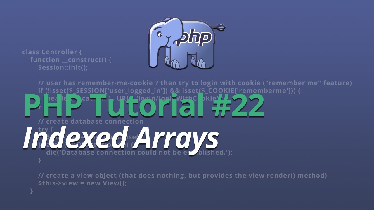 PHP Tutorial - #22 - Indexed Arrays