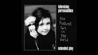 Television Personalities - If that's what love is
