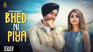 Bhed Ni Piya (Teaser) Jaggi Bains | Latest Songs 2018 | Ustaad Music