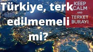 """""""Türkiye, bütünüyle terk edilmemeli"""", söylemi hakkında ne düşünüyorsunuz?"""