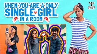 When You are the Only Single Girl in a Room | Nakkalites FZone
