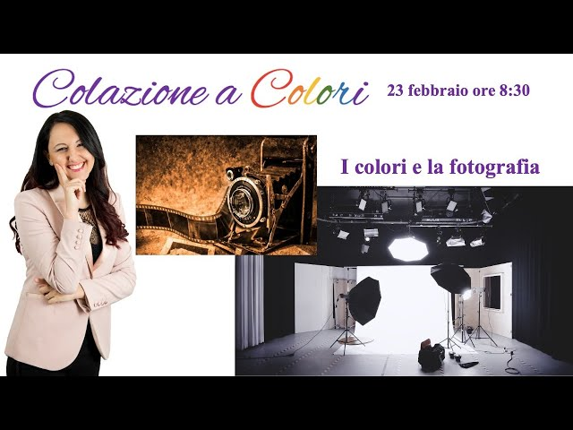 Colazione a colori con Samya- I colori e la fotografia   - 23 FEBBRAIO 2021
