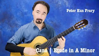 Cano, Etude in A Minor - Peter Kun Frary