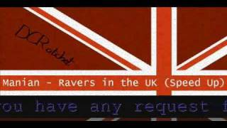 Repeat youtube video Manian - Ravers in the UK (Speed Up)