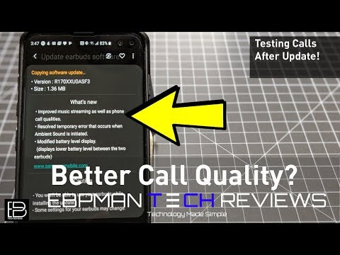 Call Quality Improvements! Samsung Galaxy Buds June  2019 Firmware