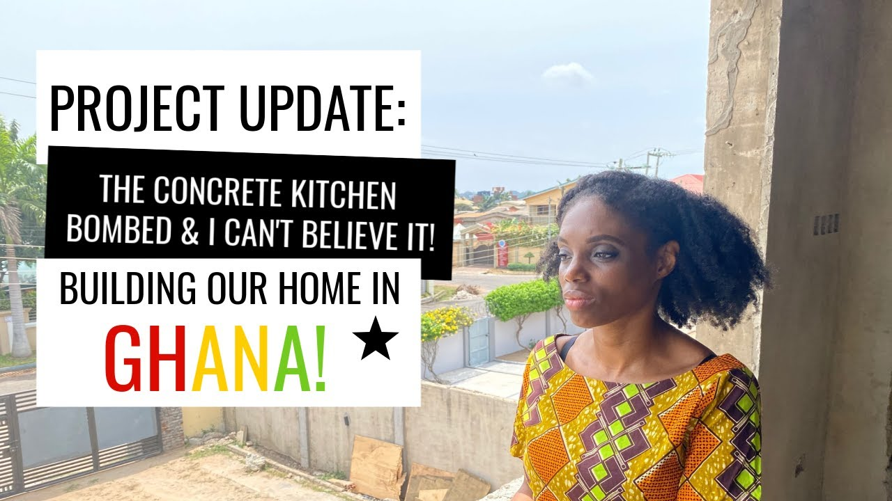 The Concrete Kitchen Bombed: Building Our Home In Africa (Ghana)