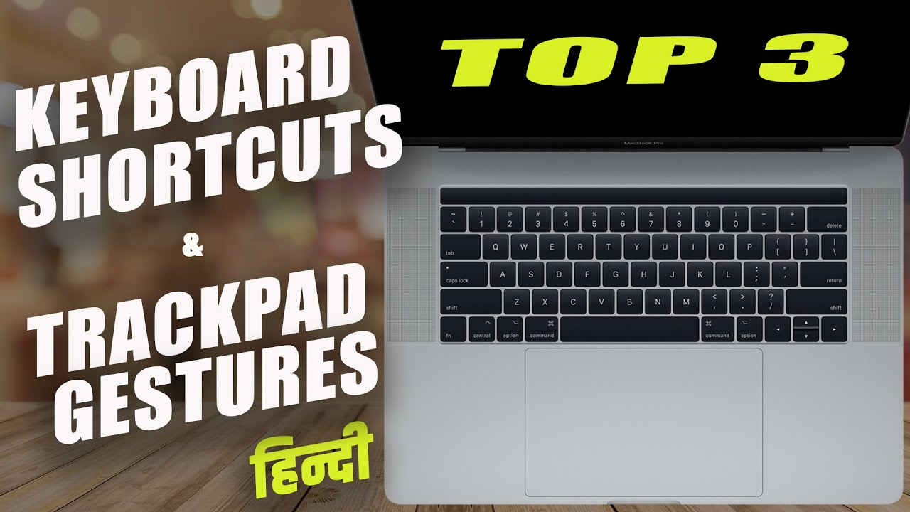 Top 3 Mac Keyboard Shortcuts and Trackpad Gestures in Hindi by imdypro