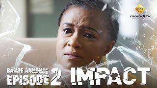 Série - Impact - Episode 2 - Bande annonce