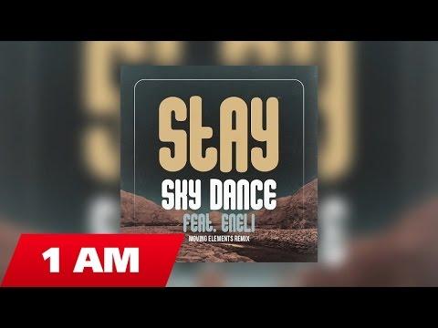Sky Dance ft Eneli - Stay (Moving Elements Remix)