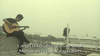 Di manakah Nurani (lagu tentang kabut Asap karena Korporasi di Riau)