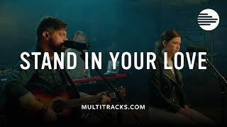 Stand In Your Love - Bethel Music feat. Josh Baldwin (MultiTracks Sessions)