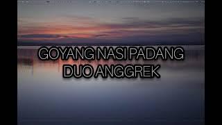 Goyang Nasi Padang-Duo Anggrek (Lirik)