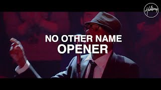 No Other Name Opener - Hillsong Worship