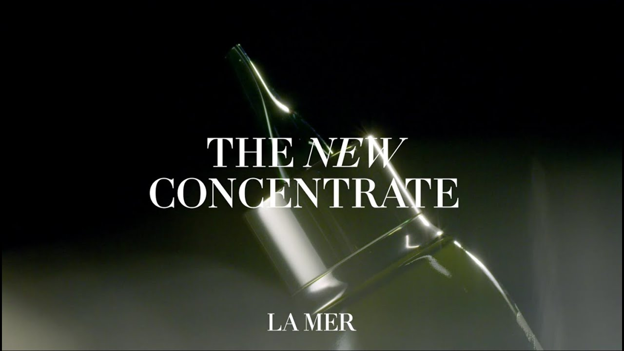 Experience The NEW Concentrate | La Mer