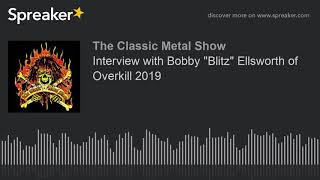 "Interview with Bobby ""Blitz"" Ellsworth of Overkill 2019"