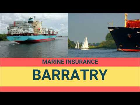 Marine Insurance – Maritime Law – Barratry – Meaning & Examples