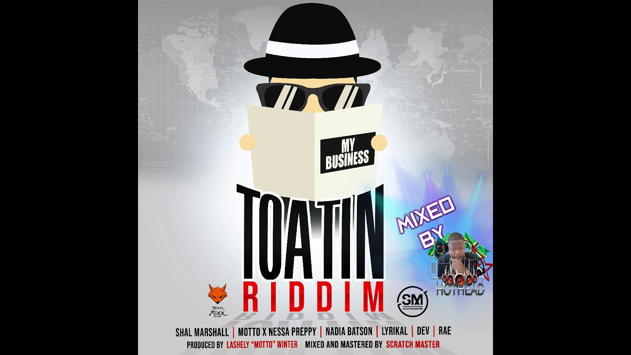 TOATIN RIDDIM MIX BY DJ HOTHEAD RAE ,DEV, MOTTO, AND MORE 2019