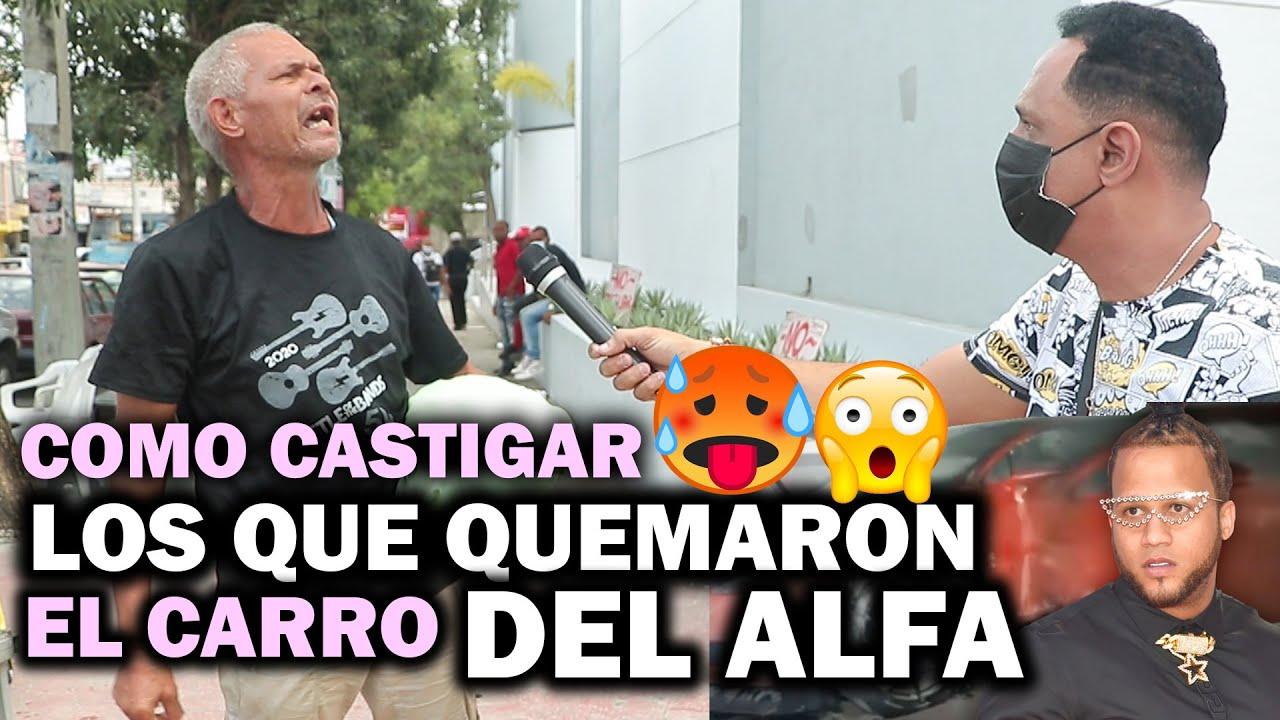 COMO CASTIGAR A LOS QUE QUEMARON EL CARRO DEL ALFA