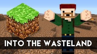 INTO THE WASTELAND (Minecraft w/ SeaNanners)