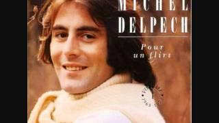 Michel Delpech - Pour un flirt avec toi