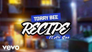 Torry Bee - Recipe ft. Ali Gas