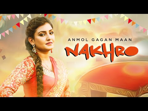 Anmol Gagan Maan: Nakhro New Punjabi Video Song | Tiger Style | Latest Punjabi Song 2016