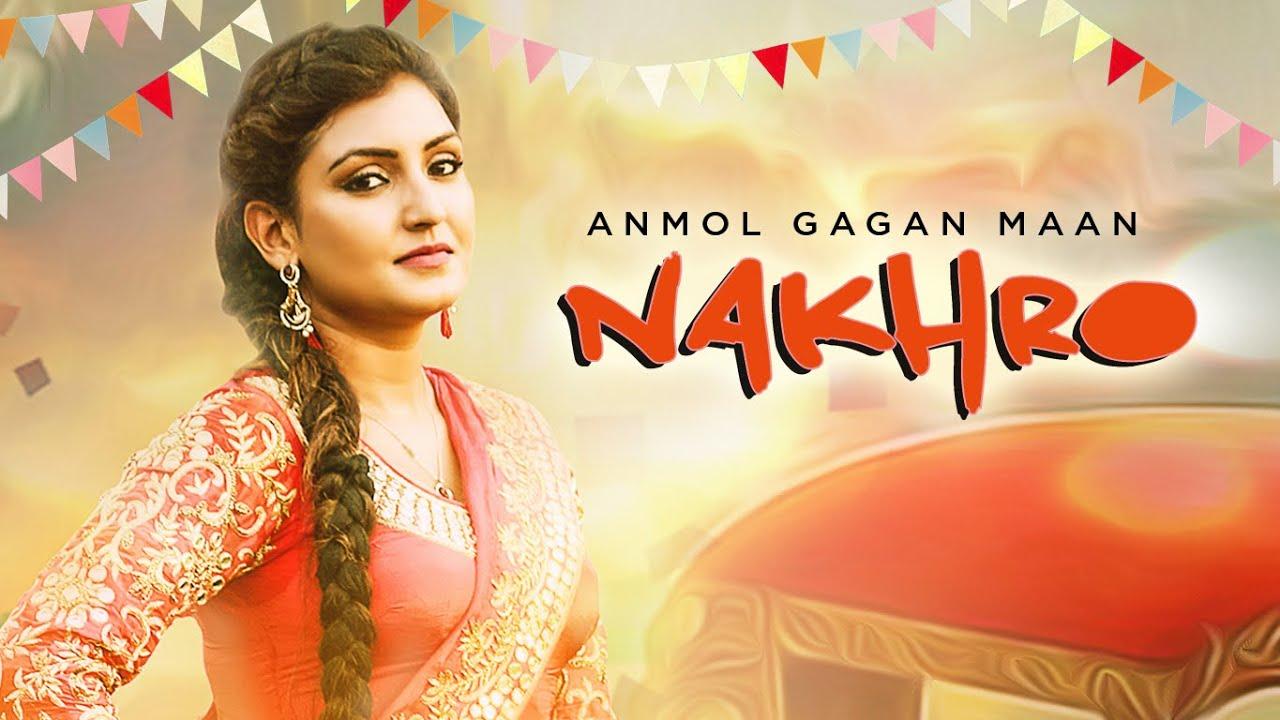 Anmol Gagan Maan: Nakhro New Punjabi Video Song | Tigerstyle | Latest Punjabi Song 2016