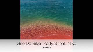 Geo Da Silva  Katty S feat. Niko - Makosa