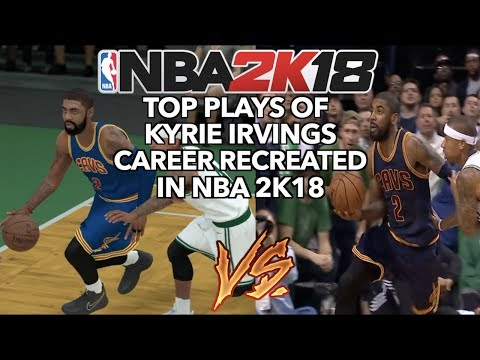 GREATEST PLAYS OF KYRIE IRVING'S NBA CAREER RECREATED IN NBA 2K