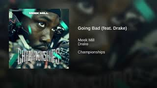 Meek Mill - Going Bad (feat. Drake) [EXPLICIT VERSION]