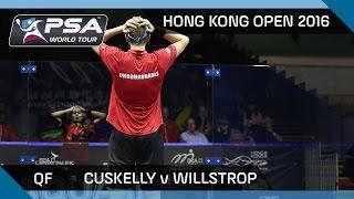Squash: Hong Kong Open 2016 - Cuskelly v Willstrop - QF Highlights