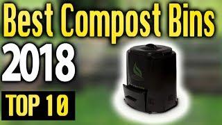 Best Compost Bins 2018 🔥 TOP 10 🔥
