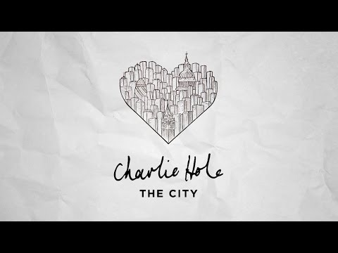 Charlie Hole - The City (Official Lyric Video)