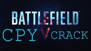 HOW TO CRACK BATTLEFIELD 5 | CPY CRACK + TORRENT FILE