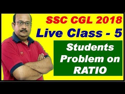 SSC CGL 2018 LIVE CLASS -5 (Students Problem on RATIO)