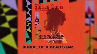 Shirley Davis & The Silverbacks - Burial Of a Dead Star (Official Audio)
