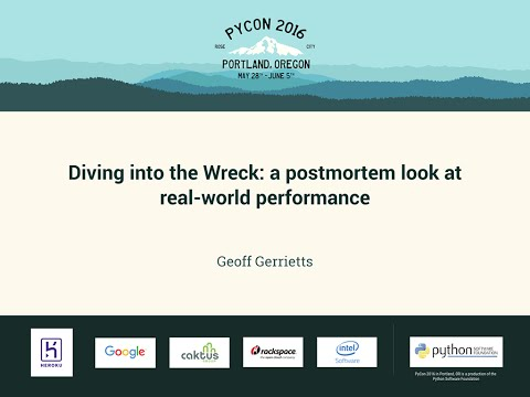 Geoff Gerrietts - Diving into the Wreck: a postmortem look at real-world performance - PyCon 2016