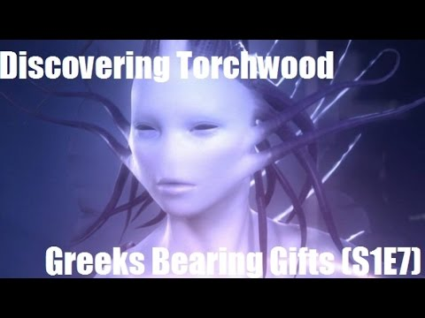 """Greeks Bearing Gifts"" (S1E7) - Discovering Torchwood #7 (Review)"