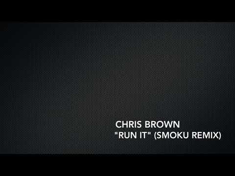 Chris Brown  Run it Smoku Remix