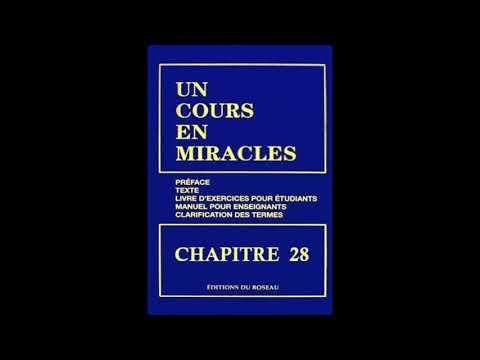 """""""Un Cours En Miracles"""" le Texte en Audio : CHAPITRE 28"""