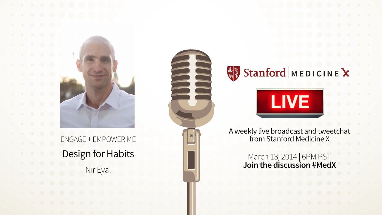 Thumbnail for (Webinar) Building a Habit with Nir Eyal - Stanford MedX