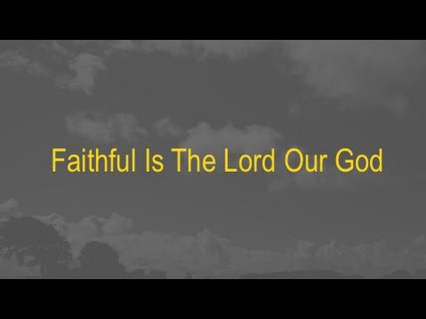 Faithful Is The Lord Our God (New Gospel Song)