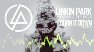 Linkin Park | Burn It Down | Remix
