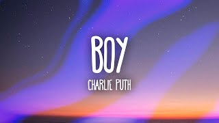 Video Charlie Puth - BOY (Lyrics) download MP3, 3GP, MP4, WEBM, AVI, FLV Juni 2018