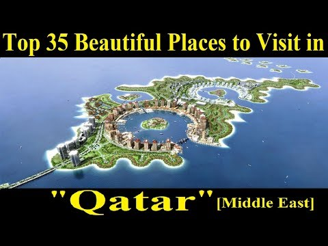 Top 35 Places to Visit in Qatar [Middle East] - A Tour Through Images