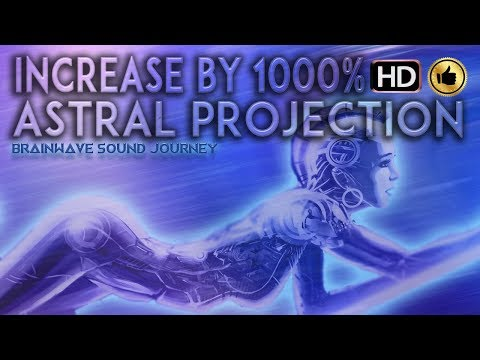 GUARANTEED!!! ASTRAL PROJECTION INCREASE  1000% Binaural Beats ASTRAL PROJECTION Meditation Music