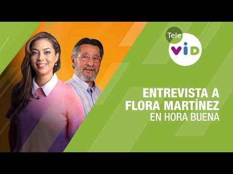 En Hora Buena | Entrevista A La Actriz Y Cantante Flora Martinez - Tele VID